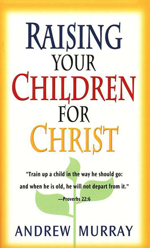 Raising Your Children for Christ Book